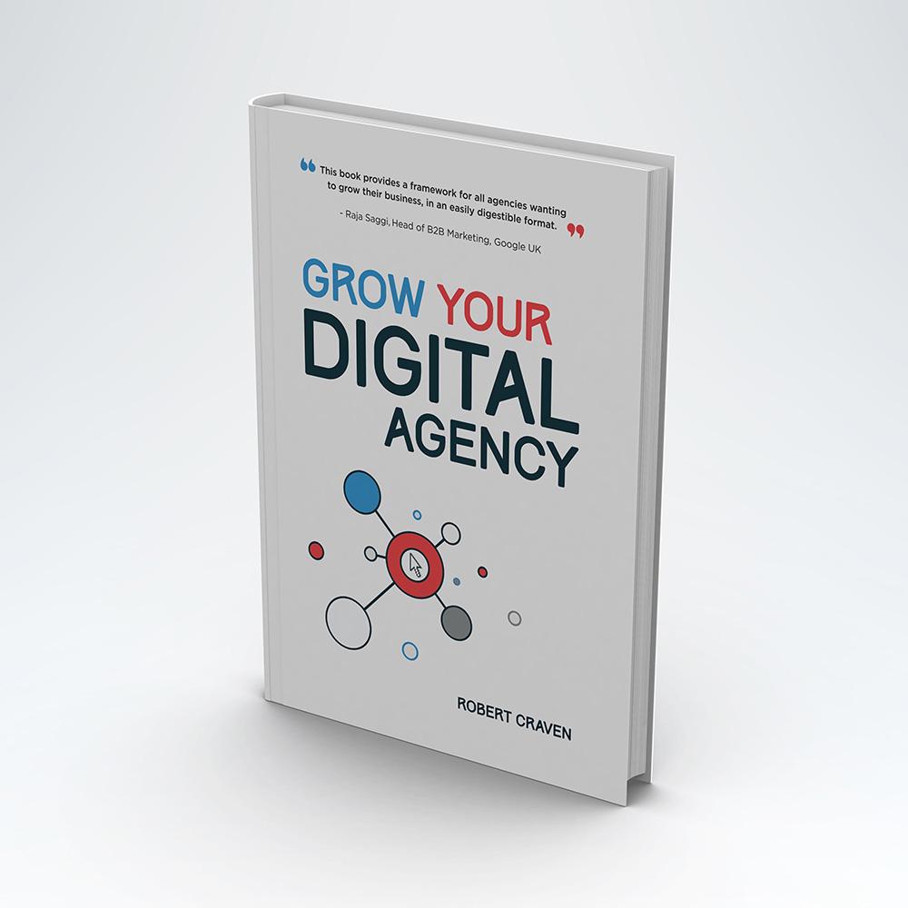 Grow Your Digital Agency - Robert Craven